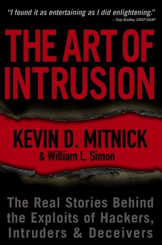 The Art of Intrusion: The Real Stories Behind the Exploits of Hackers, Intruders & Deceivers 9780471782667