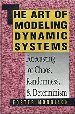 The Art of Modeling Dynamic Systems: Forecasting for Chaos, Randomness, and Determinism 9780471520047