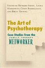 The Art of Psychotherapy: Case Studies from the Family Therapy Networker 9780471191315