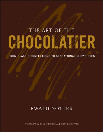 The Art of the Chocolatier: From Classic Confections to Sensational Showpieces 9780470398845