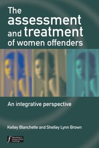 The Assessment and Treatment of Women Offenders: An Integrative Perspective 9780470864623