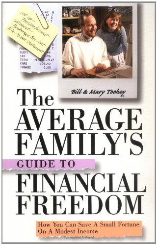 The Average Family's Guide to Financial Freedom: How You Can Save a Small Fortune on a Modest Income 9780471416272