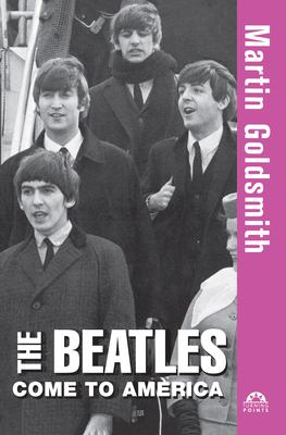 The Beatles Come to America 9780471469643