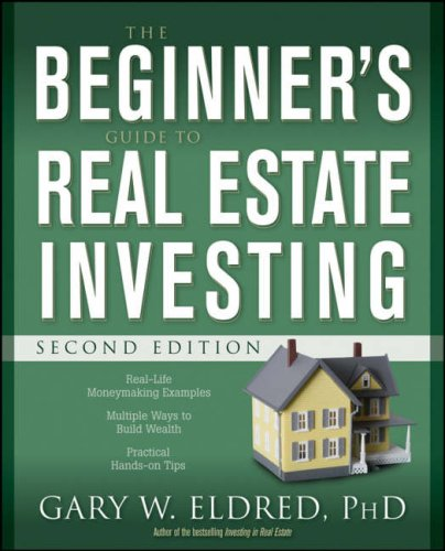 The Beginner's Guide to Real Estate Investing 9780470183427