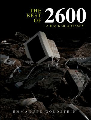 The Best of 2600: A Hacker Odyssey 9780470294192