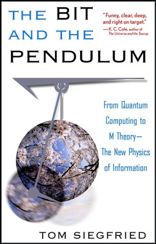 The Bit and the Pendulum: From Quantum Computing to M Theory--The New Physics of Information 9780471399742