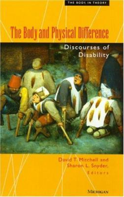 The Body and Physical Difference: Discourses of Disability 9780472096596