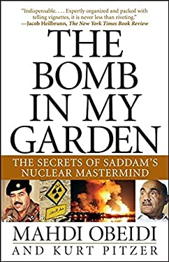 The Bomb in My Garden: The Secrets of Saddam's Nuclear MasterMind 9780471741275