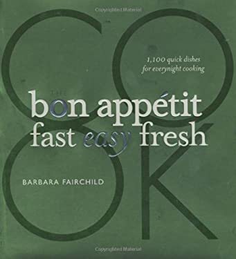 The Bon Appetit Fast Easy Fresh Cookbook 9780470226308