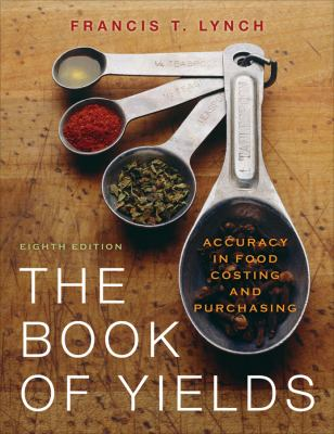 The Book of Yields: Accuracy in Food Costing and Purchasing 9780470197493