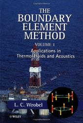 The Boundary Element Method, Applications in Thermo-Fluids and Acoustics 1571058