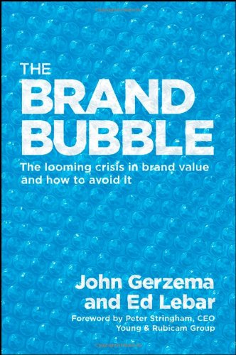 The Brand Bubble: The Looming Crisis in Brand Value and How to Avoid It 9780470183878