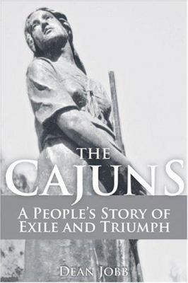 The Cajuns: A People's Story of Exile and Triumph 9780470836095