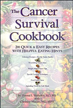 The Cancer Survival Cookbook: 200 Quick & Easy Recipes with Helpful Eating Hints 9780471346685