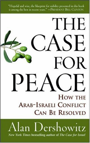 The Case for Peace: How the Arab-Israeli Conflict Can Be Resolved 9780470045855