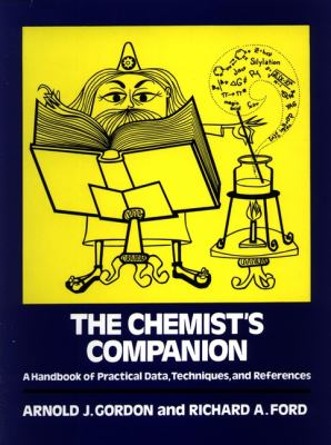The Chemist's Companion: A Handbook of Practical Data, Techniques, and References 9780471315902