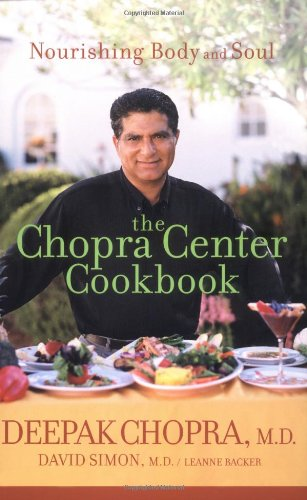 The Chopra Center Cookbook: Nourishing Body and Soul 9780471454045