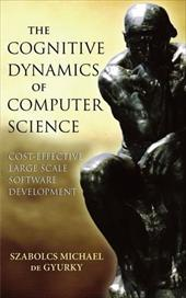 The Cognitive Dynamics of Computer Science: Cost-Effective Large Scale Software Development