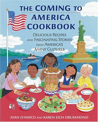 The Coming to America Cookbook: Delicious Recipes and Fascinating Stories from America's Many Cultures 9780471483359