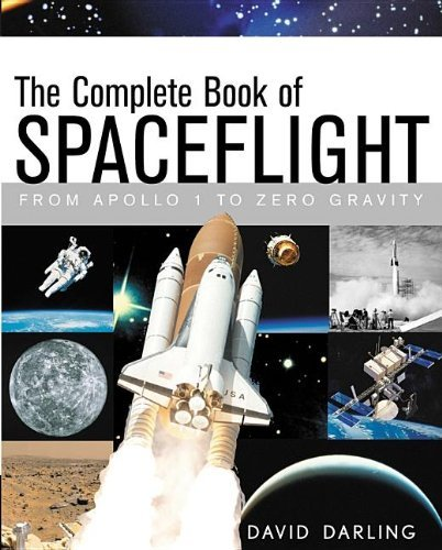The Complete Book of Spaceflight: From Apollo 1 to Zero Gravity 9780471056492
