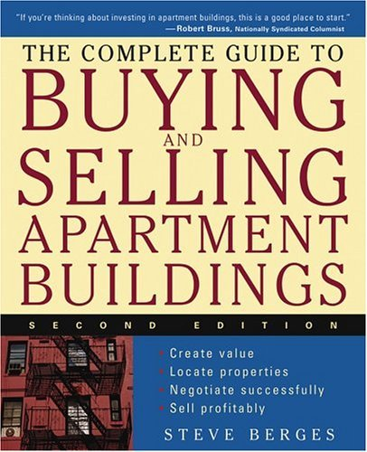 The Complete Guide to Buying and Selling Apartment Buildings 9780471684053