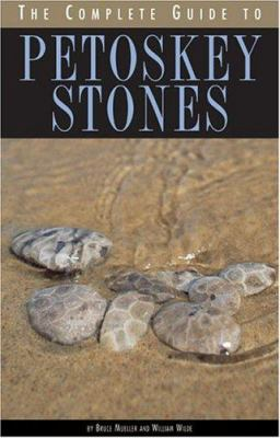 The Complete Guide to Petoskey Stones 9780472030286