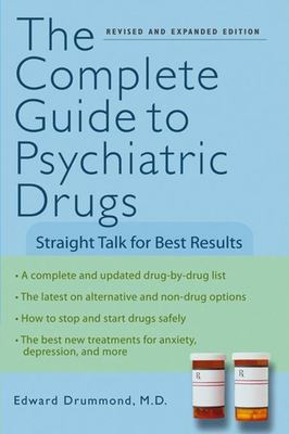 The Complete Guide to Psychiatric Drugs: Straight Talk for Best Results 9780471750628