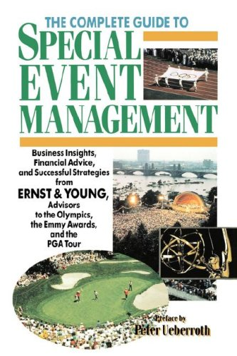 The Complete Guide to Special Event Management: Business Insights, Financial Advice, and Successful Strategies from Ernst & Young, Advisors to the Oly