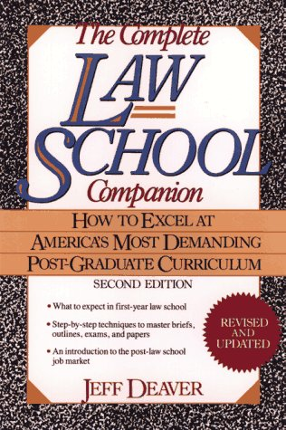 The Complete Law School Companion: How to Excel at America's Most Demanding Post-Graduate Curriculum 9780471554912