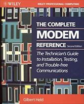 The Complete Modem Reference: The Technician's Guide to Installation, Testing, and Trouble-Free Communications 1538532