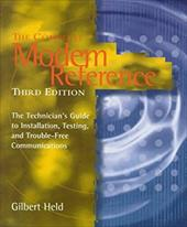 The Complete Modem Reference: The Technician's Guide to Installation, Testing, and Trouble-Free Communications 1546010