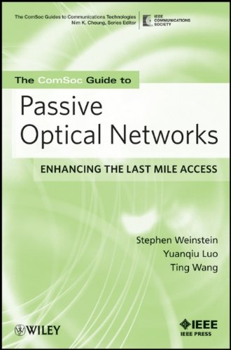 The ComSoc Guide to Passive Optical Networks: Enhancing the Last Mile Access 9780470168844