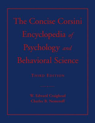 The Concise Corsini Encyclopedia of Psychology and Behavioral Science 9780471220367