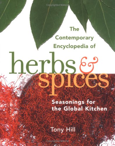 The Contemporary Encyclopedia of Herbs & Spices: Seasonings for the Global Kitchen