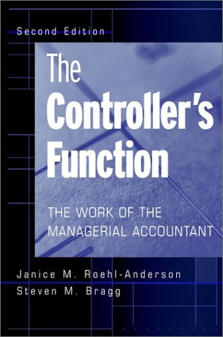 The Controller's Function: The Work of the Managerial Accountant 9780471383079