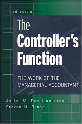 The Controller's Function: The Work of the Managerial Accountant 9780471683308