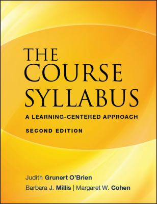 The Course Syllabus: A Learning-Centered Approach 9780470197615