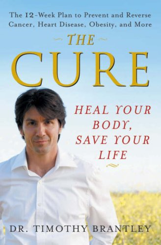 The Cure: Heal Your Body, Save Your Life 9780471768258