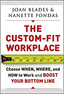 The Custom-Fit Workplace: Choose When, Where, and How to Work and Boost Your Bottom Line 9780470633533