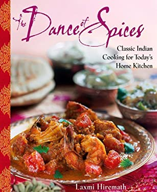 The Dance of Spices: Classic Indian Cooking for Today's Home Kitchen 9780471272731