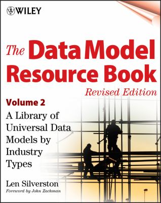 The Data Model Resource Book: A Library of Universal Data Models by Industry Types 9780471353485