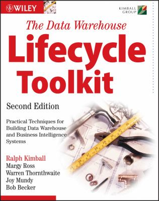 The Data Warehouse Lifecycle Toolkit 9780470149775