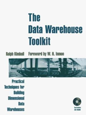 The Data Warehouse Toolkit: Practical Techniques for Building Dimensional Data Warehouses 9780471153375