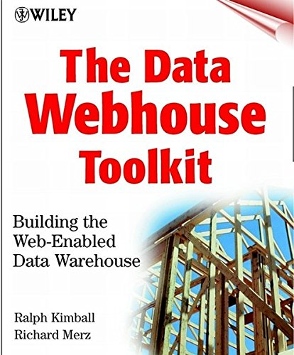 The Data Webhouse Toolkit: Building the Web- Enabled Data Warehouse 9780471376804