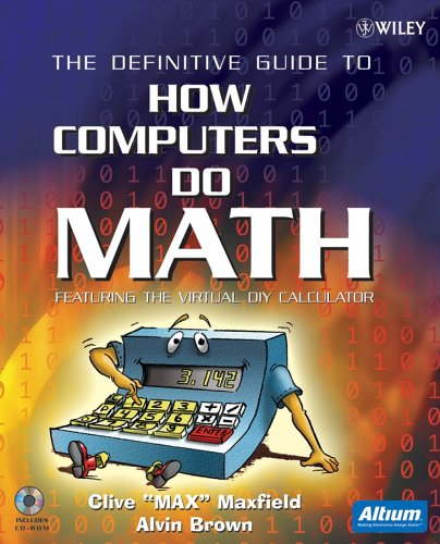 The Definitive Guide to How Computers Do Math: Featuring the Virtual DIY Calculator [With CDROM] 9780471732785