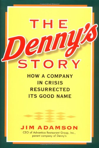 The Denny's Story: How a Company in Crisis Resurrected Its Good Name 9780471369578