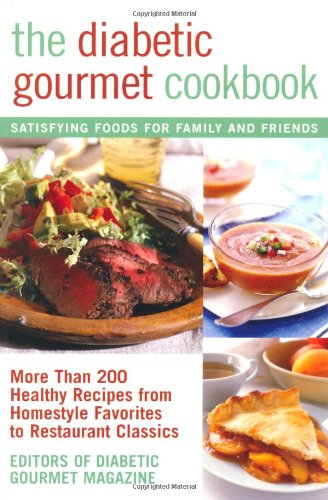 The Diabetic Gourmet Cookbook: More Than 200 Healthy Recipes from Homestyle Favorites to Restaurant Classics 9780471393269