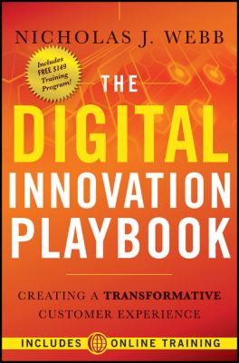 The Digital Innovation Playbook: Creating a Transformative Customer Experience 9780470944707