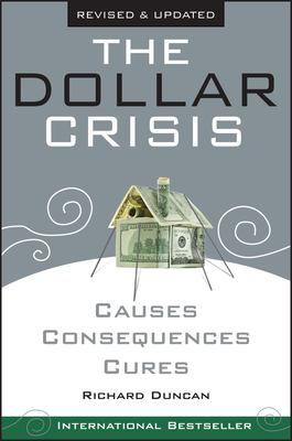 The Dollar Crisis: Causes, Consequences, Cures 9780470821701