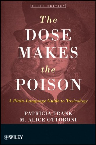 The Dose Makes the Poison: A Plain-Language Guide to Toxicology 9780470381120